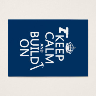Keep Calm and Build On (any background color)