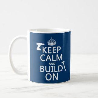 Keep Calm and Build On (any background color) Coffee Mug