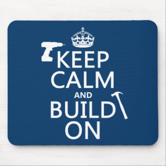 Keep Calm and Build On (any background color) Mouse Pad
