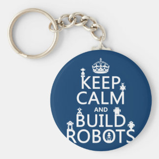 Keep Calm and Build Robots (in any color) Basic Round Button Key Ring
