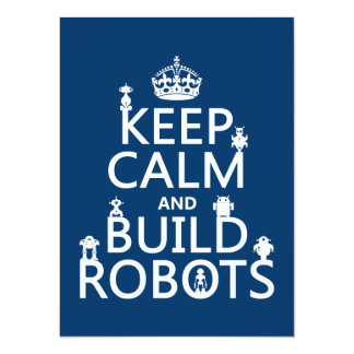 Keep Calm and Build Robots (in any color) Card