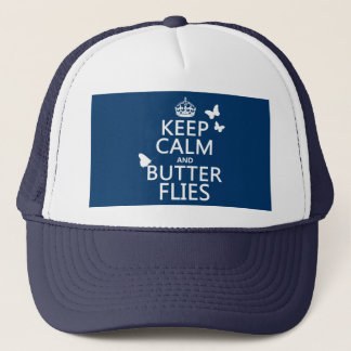 Keep Calm and Butterflies (any background color) Trucker Hat