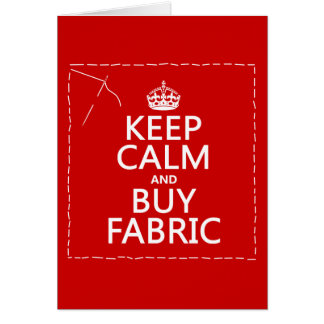 Keep Calm and Buy Fabric (all colours) Card