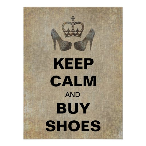 Keep calm and buy shoes funny poster zazzle for Buy cheap posters online