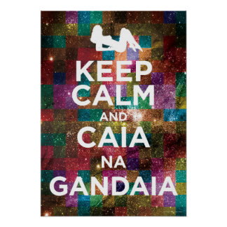 Keep Calm and Caia in Gandaia Poster