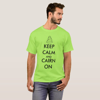 """""""Keep Calm and Cairn On"""" Hiking T-Shirt"""