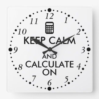 Keep Calm and Calculate On Calculator Custom Clocks