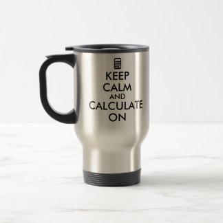 Keep Calm and Calculate On Calculator Custom Mugs