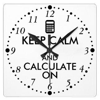 Keep Calm and Calculate On Calculator Custom Square Wall Clock