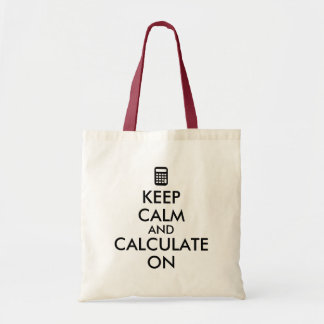 Keep Calm and Calculate On Calculator Custom Tote Bag