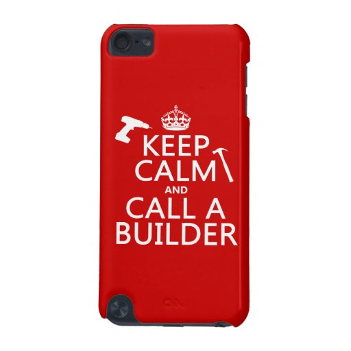 Keep Calm and Call a Builder (any color) iPod Touch 5G Cover