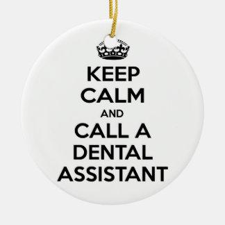 Keep Calm and Call a Dental Assistant Ceramic Ornament