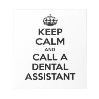 Keep Calm and Call a Dental Assistant Notepad