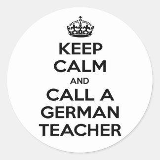 Keep Calm and Call a German Teacher Classic Round Sticker