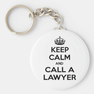 Keep Calm and Call a Lawyer Basic Round Button Key Ring