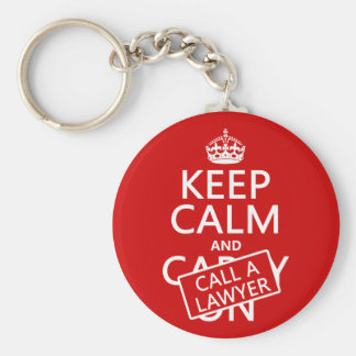 Keep Calm and Call A Lawyer (in any color) Basic Round Button Key Ring