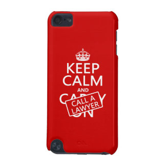 Keep Calm and Call A Lawyer in any color iPod Touch 5G Covers