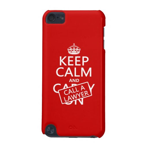Keep Calm and Call A Lawyer (in any color) iPod Touch 5G Covers