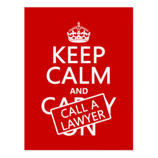 Keep Calm and Call A Lawyer (in any color) Postcard