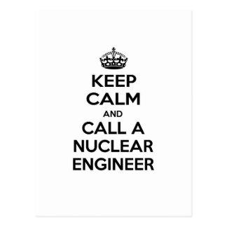 Keep Calm and Call a Nuclear Engineer Postcard