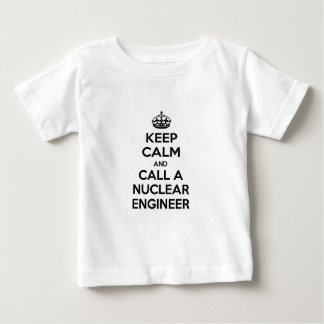 Keep Calm and Call a Nuclear Engineer T Shirts