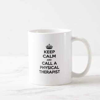 Keep Calm and Call a Physical Therapist Coffee Mug