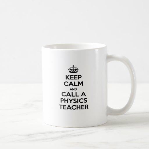 Keep Calm and Call a Physics Teacher Mug