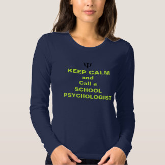 KEEP CALM and CALL a School Psychologist Tee