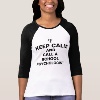 Keep Calm and Call a School Psychologist Tee Shirt