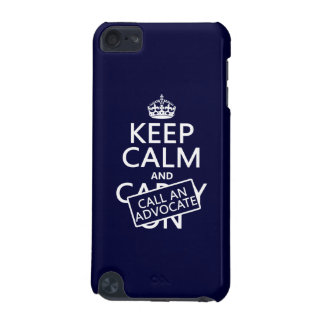 Keep Calm and Call An Advocate in any color iPod Touch 5G Cases