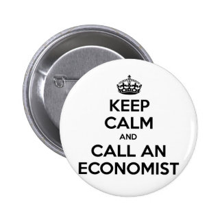 Keep Calm and Call an Economist 6 Cm Round Badge