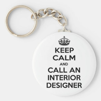 Keep Calm and Call an Interior Designer Basic Round Button Key Ring