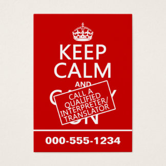 Keep Calm and Call An Interpreter(in any colour) Business Card