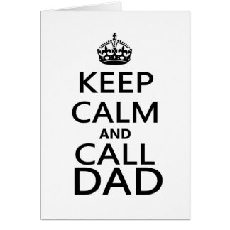 Keep Calm and Call Dad Cards