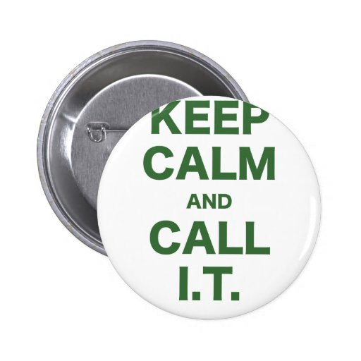 Keep Calm and Call Information Technology Pin