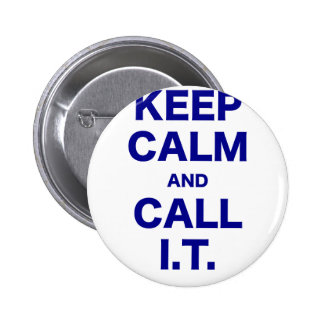 Keep Calm and Call Information Technology Pins