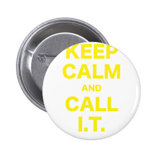 Keep Calm and Call Information Technology Buttons