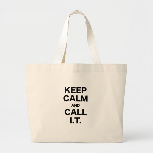 Keep Calm and Call Information Technology Bags