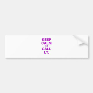 Keep Calm and Call Information Technology Bumper Stickers