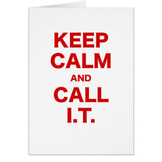 Keep Calm and Call Information Technology Cards