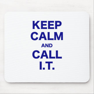 Keep Calm and Call Information Technology Mouse Pad