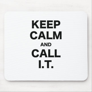Keep Calm and Call Information Technology Mousepad