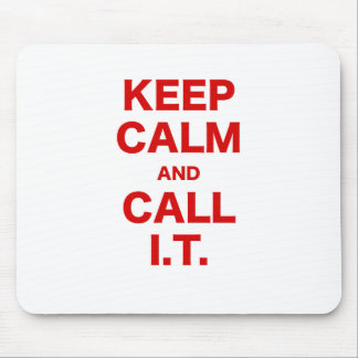 Keep Calm and Call Information Technology Mousepads