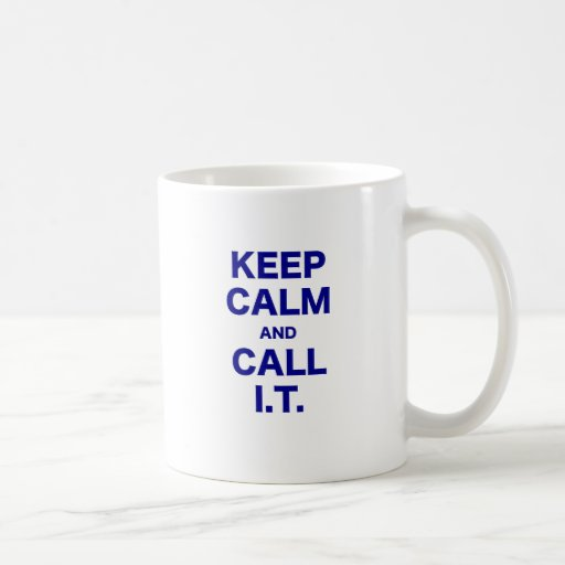 Keep Calm and Call Information Technology Mug