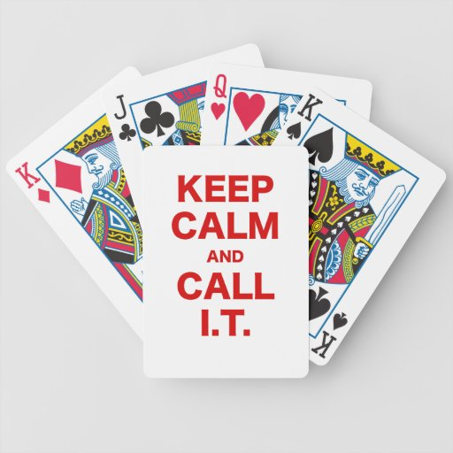 Keep Calm and Call Information Technology Poker Deck