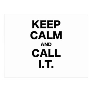 Keep Calm and Call Information Technology Postcards