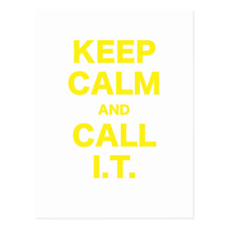 Keep Calm and Call Information Technology Post Card