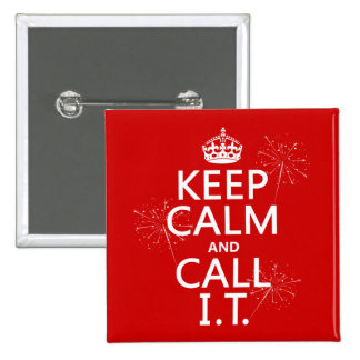 Keep Calm and Call IT (any color) 15 Cm Square Badge