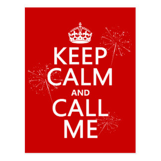 Keep Calm and Call Me (any background color) Postcard