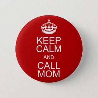 Keep Calm and Call Mom 6 Cm Round Badge